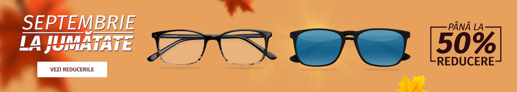 Ai reduceri de până 50% la ochelarii de vedere și de soare! Septembrie, la jumătate!