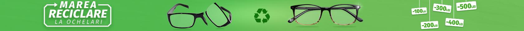 Marea Reciclare la Ochelari! Până pe 31 octombrie! Profită!