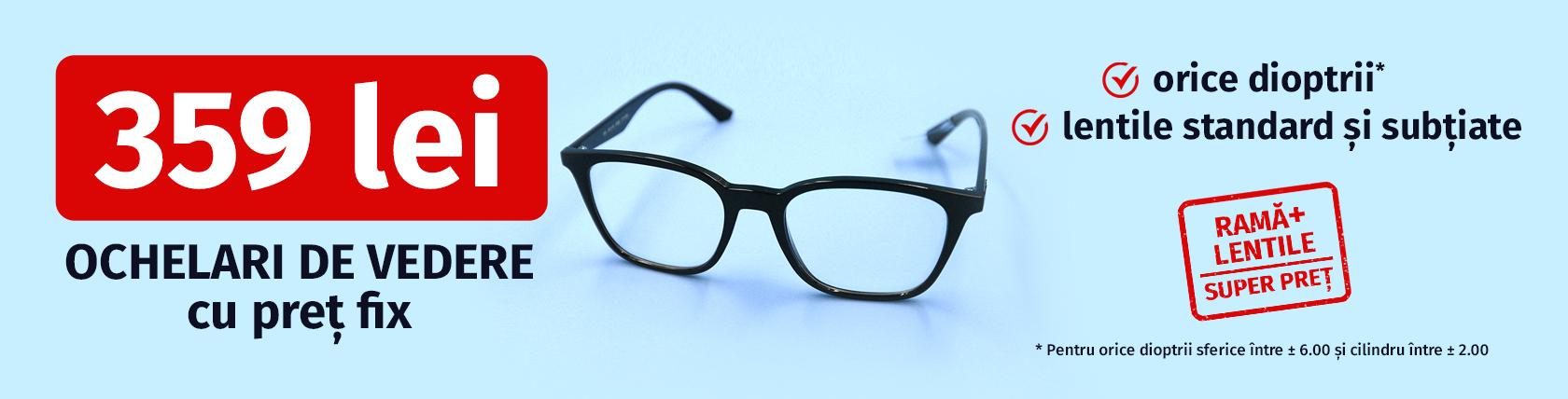 Ochelari de vedere cu preț fix: 359 lei