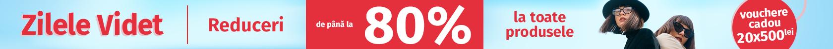 Zilele Videt! Reduceri de până la 80% la toate produsele!